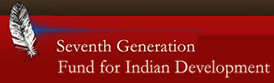 Seventh Generation Fund for Indian Development for its support of the Gathering of Condolence, Strength and Peace